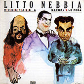 Homenaje a Gardel y Le Pera by Litto Nebbia