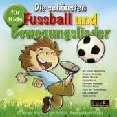 Die schönsten Fussball und Bewegungslieder by Various Artists