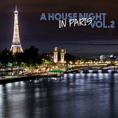 A House Night in Paris, Vol. 2 by Various Artists