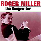 Roger Miller the Songwriter von Various Artists