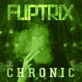 The Chronic by Fliptrix