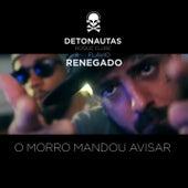 O Morro Mandou Avisar by Detonautas