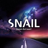 Dream out Loud! by Snail