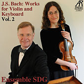 J.S. Bach: Works for Violin and Keyboard, Vol. 2 by Ensemble SDG