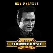 Hey Porter! (The Johnny Cash Collection) von Johnny Cash