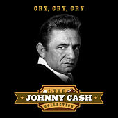 Cry, Cry, Cry (The Johnny Cash Collection) von Johnny Cash