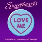 Love Me- Sweethearts (30 Sugar Coated Love Songs) von Various Artists