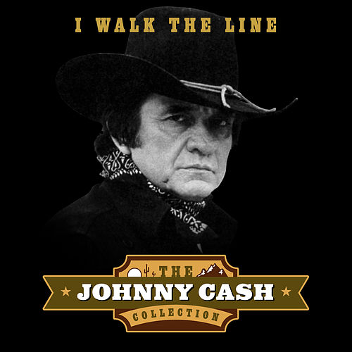 I Walk the Line (The Johnny Cash Collection) von Johnny Cash