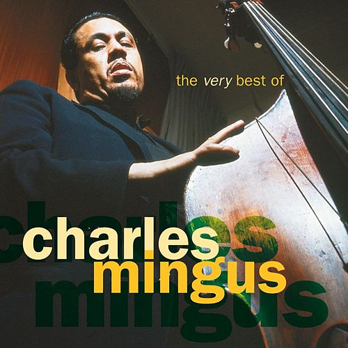 The Very Best Of Charles Mingus by Charles Mingus