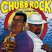 Chubb Rock Featuring Hitman Howie Tee by Chubb Rock