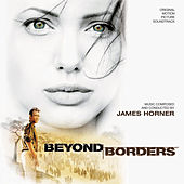 Beyond Borders (Original Motion Picture Soundtrack) von James Horner