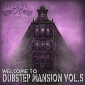 Welcome to Dubstep Mansion, Vol. 5 by Various Artists
