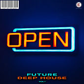 Open - Future Deep House by Various Artists