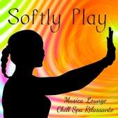 Softly Play - Musica Lounge Chill Rilassante per Soft Attività Fisica Spa e Benessere by Ibiza Fitness Music Workout
