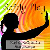 Softly Play - Lounge Chill Mindfulnessövningar Musik för Andlig Healing Träningsövningar by Ibiza Fitness Music Workout
