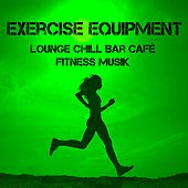 Exercise Equipment - Lounge Chill Bar Café Fitness Musik für Sport Sitzung Trainingsübungen Guter Zustand by Cafe Chillout de Ibiza