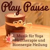 Play Pause - Entspannende Chill Lounge Musik für Yoga Heiltherapie und Bioenergie Heilung by Yoga del Mar