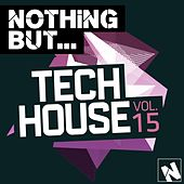 Nothing But... Tech House, Vol. 15 - EP by Various Artists