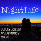 Nightlife - Luxury Lounge Avslappnande Musik för Sensuell Natt och Djup Meditation by Various Artists
