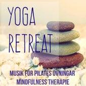 Yoga Retreat - Chillout Lounge Instrumental Musik för Pilates Övningar Mindfulness Therapie och Gym Hemma by Fitness Chillout Lounge Workout