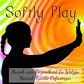 Softly Play - Lounge Chill Mindfulness Oefeningen Musiek voor Gezondheid En Welzijn Mentale Fysieke Oefeningen by Ibiza Fitness Music Workout