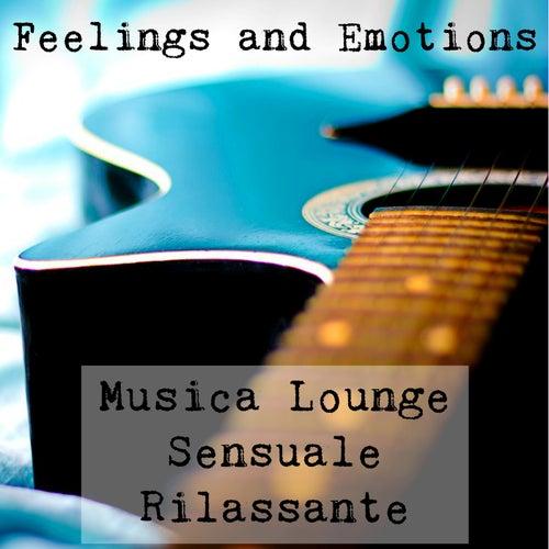 Feelings and Emotions - Musica Lounge Chill Rilassante Sensuale per Cena Romantica e Potere della Mente by Vintage