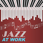 Jazz at Work – Best Ways to Relax at Work, Smooth Jazz Music, Peaceful Sounds for Relaxation, Background Sounds to Calm Down, Take a Break with Jazz by Chilled Jazz Masters