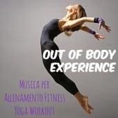 Out of Body Experience - Musica per Allenamento Fitness Yoga con Suoni Motivazionali Deep House Reggaeton by Ibiza Fitness Music Workout