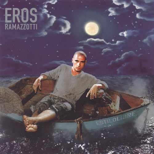 Estilo Libre by Eros Ramazzotti