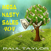 Mega Nasty Sales 404 by Paul Taylor
