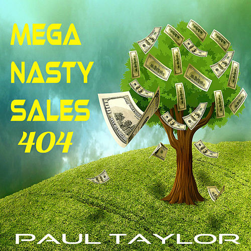 Mega Nasty Sales 404 by Paul Taylor