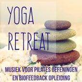 Yoga Retreat - Chillout Lounge Meditatie Instrumental Musiek voor Pilates Oefeningen en Biofeedback Opleiding by Fitness Chillout Lounge Workout