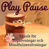 Play Pause - Relax Chill Lounge Musik för Yogaövningar och Mindfulnessövningar by Yoga del Mar