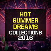 Hot Summer Dreams Collections 2016 by Various Artists