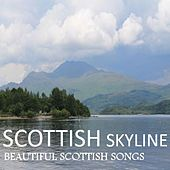 Scottish Skyline: Beautiful Scottish Songs by Various Artists