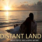 Distant Land: Beautiful Relaxing Music by Various Artists