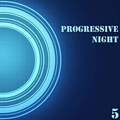 Progressive Night, Vol. 5 by Various Artists