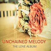 Unchained Melody: The Love Album by Various Artists
