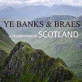 Ye Banks & Braes: A Celebration of Scotland by Various Artists