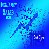 Mega Nasty Sales 101 by Paul Taylor