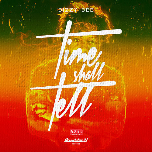 Time Shall Tell by Dizzy Dee
