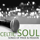 Celtic Soul: Songs of Pride & Passion by Various Artists