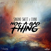 Not a Bad Thing - Single by Chino