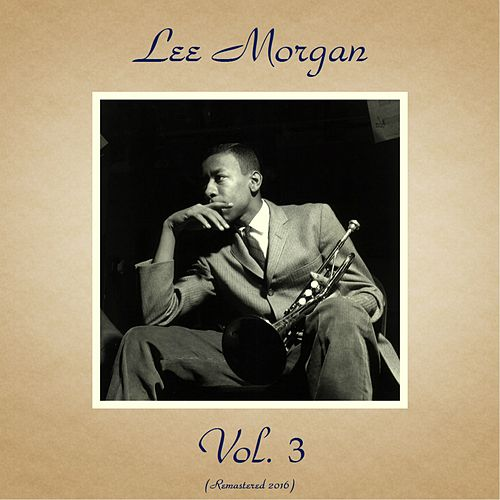 Lee Morgan, Vol. 3 (Remastered 2016) von Lee Morgan