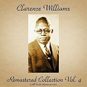 Remastered Collection, Vol. 4 (All Tracks Remastered 2016) by Clarence Williams