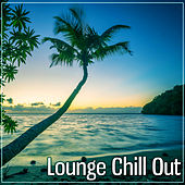 Lounge Chill Out – Beach & Bar, Miami Chill Vibes by Chill Out