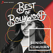 Best of Bollywood: Sunidhi Chauhan von Various Artists