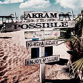 Possible by Akram