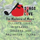 Elliott Loves Dinosaurs, Dragons and Arlington, Texas by T. Jones