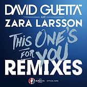 This One's For You (feat. Zara Larsson) (Remixes EP; Official Song UEFA EURO 2016) by David Guetta